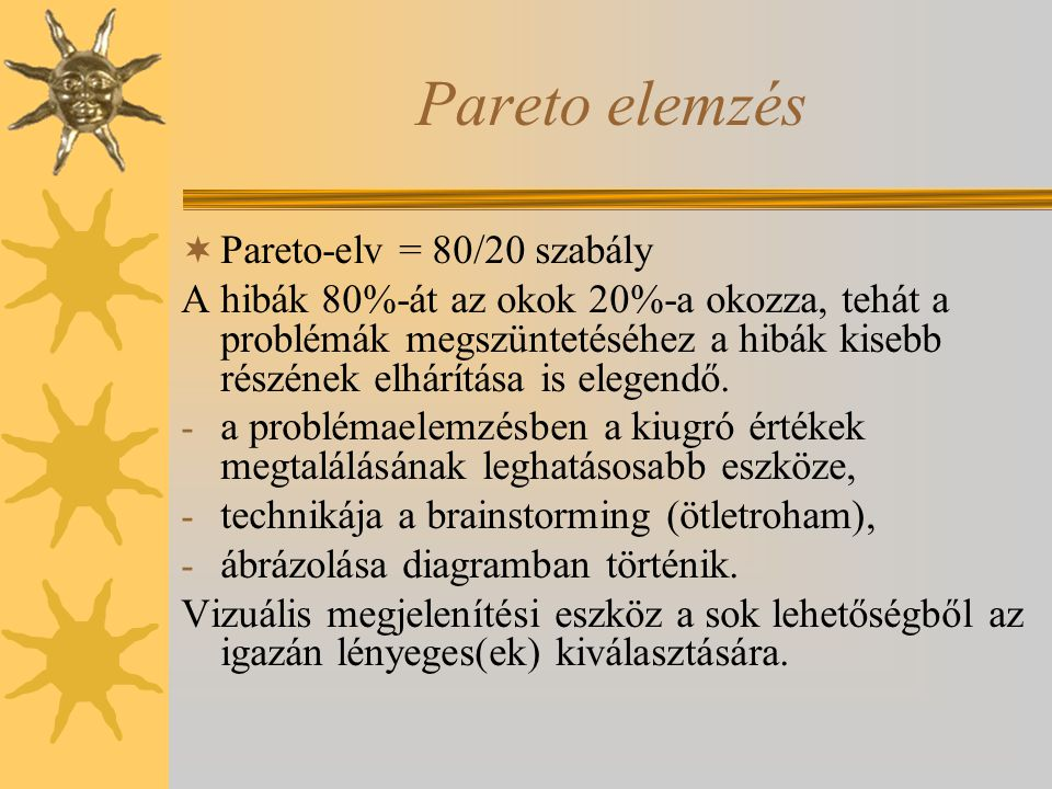 Pareto elemzés Pareto-elv = 80/20 szabály