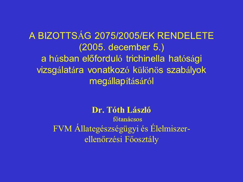 A BIZOTTSÁG 2075/2005/EK RENDELETE (2005. december 5