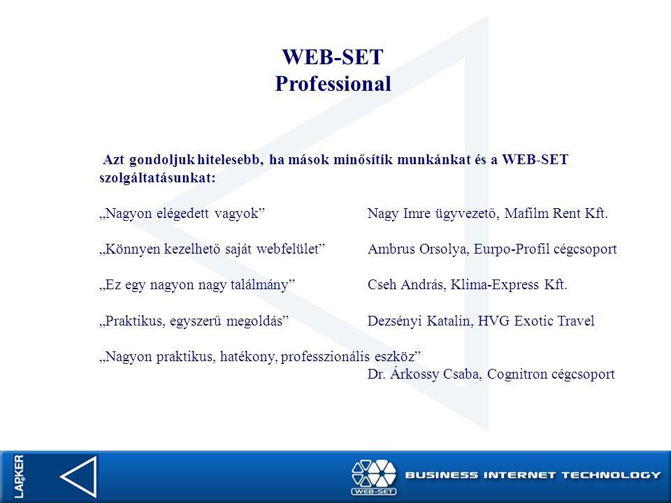 WEB-SET Professional. Azt gondoljuk hitelesebb, ha mások minősítik munkánkat és a WEB-SET szolgáltatásunkat: