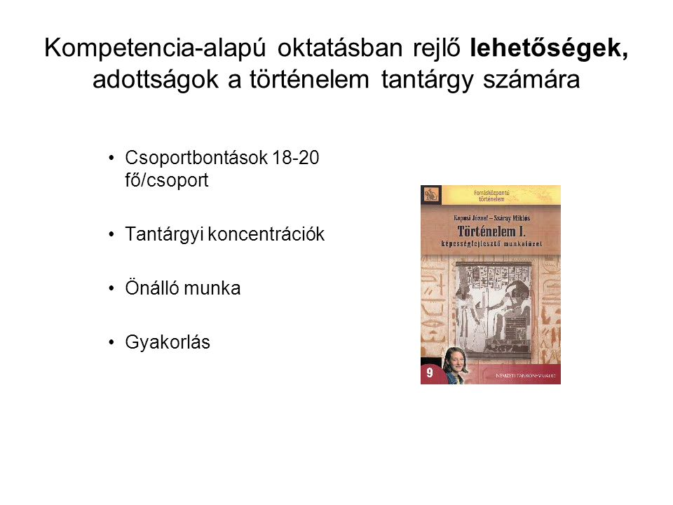 Kompetencia-alapú oktatásban rejlő lehetőségek, adottságok a történelem tantárgy számára