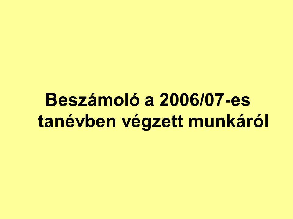 Beszámoló a 2006/07-es tanévben végzett munkáról