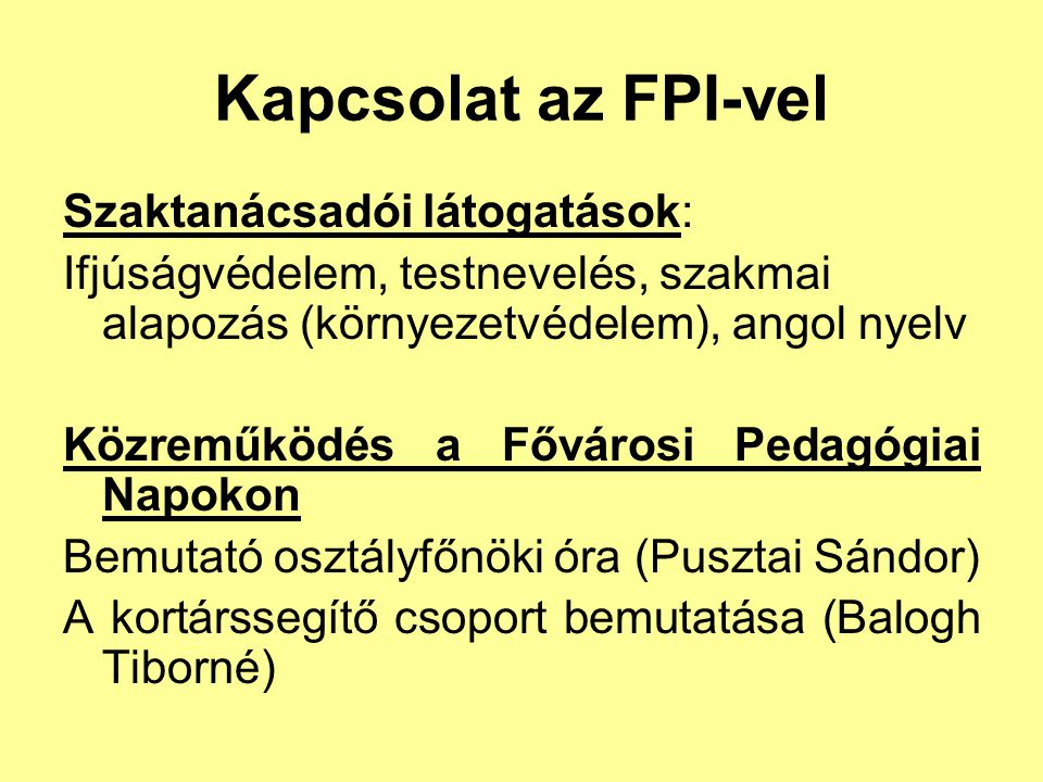 Kapcsolat az FPI-vel Szaktanácsadói látogatások: