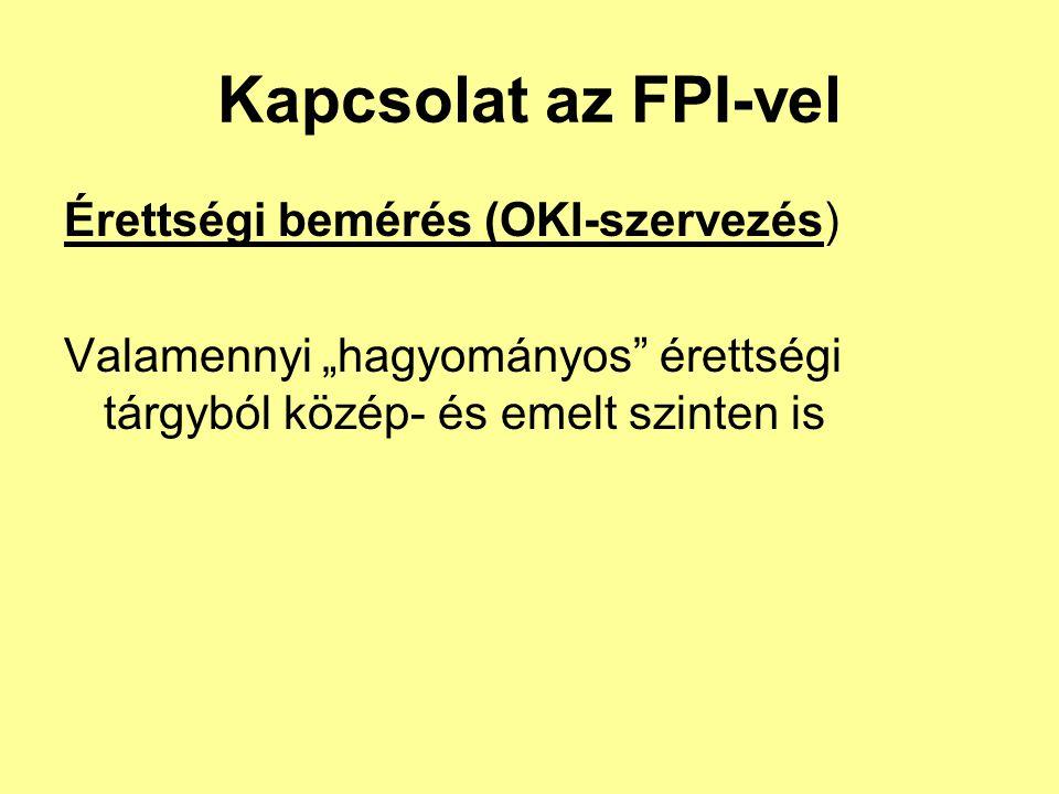 Kapcsolat az FPI-vel Érettségi bemérés (OKI-szervezés)