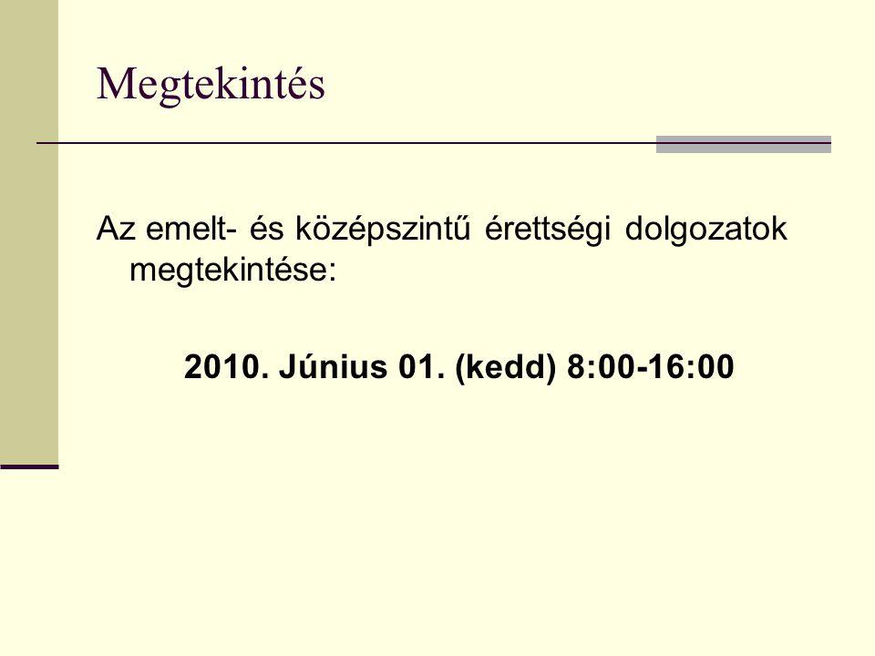 Megtekintés Az emelt- és középszintű érettségi dolgozatok megtekintése: 2010.