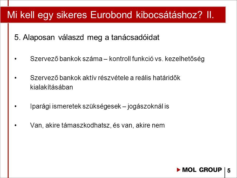 Mi kell egy sikeres Eurobond kibocsátáshoz II.