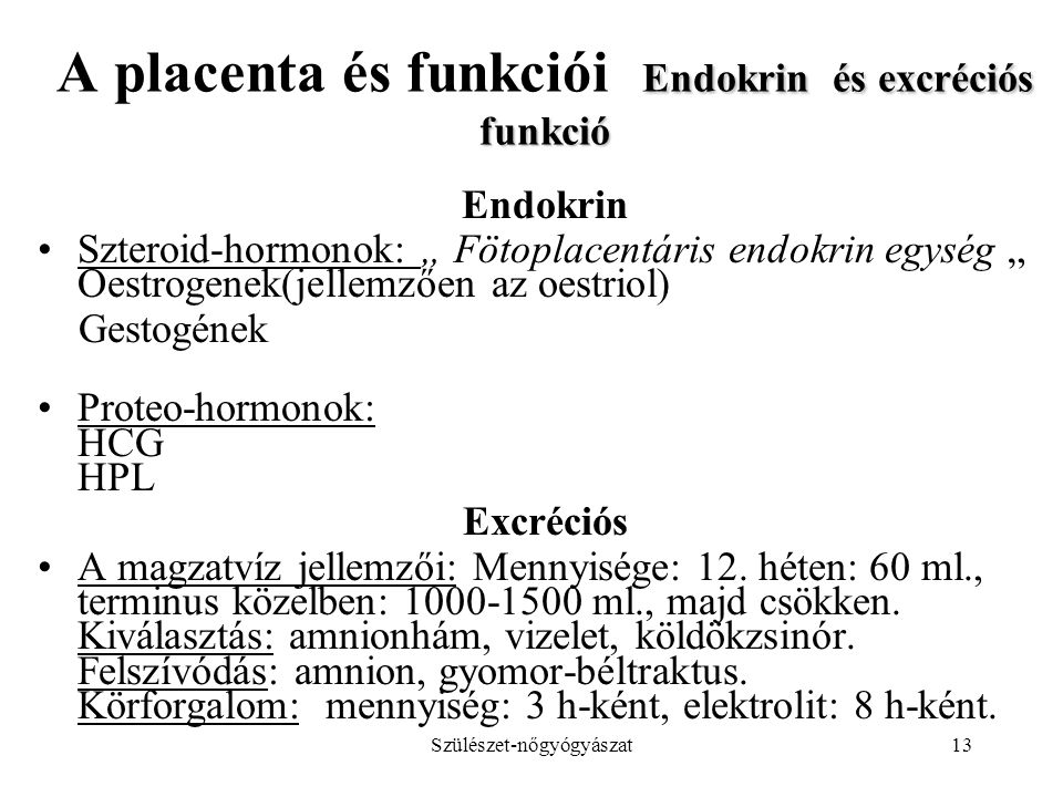 A placenta és funkciói Endokrin és excréciós funkció