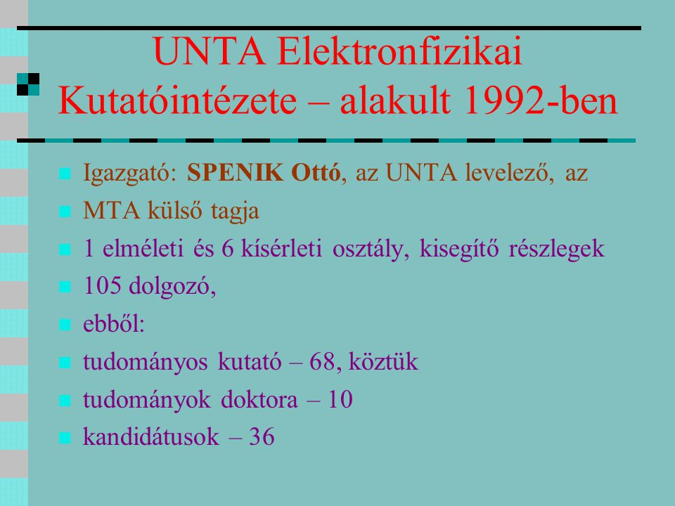 UNTA Elektronfizikai Kutatóintézete – alakult 1992-ben