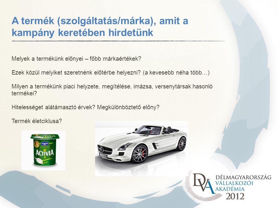 A termék (szolgáltatás/márka), amit a kampány keretében hirdetünk
