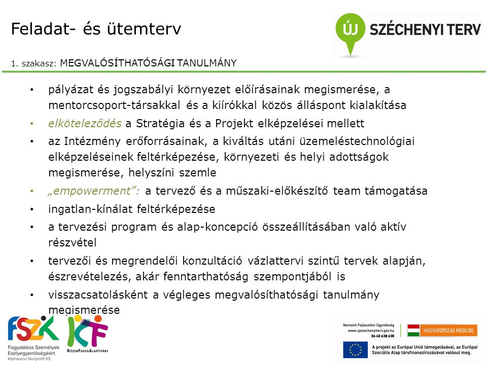 Feladat- és ütemterv 1. szakasz: Megvalósíthatósági tanulmány
