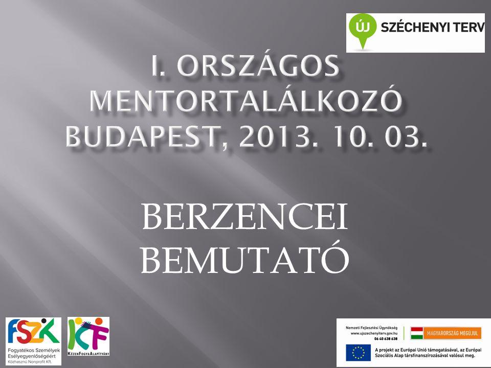 I. ORSZÁGOS MENTORTALÁLKOZÓ BUDAPEST, 2013. 10. 03.