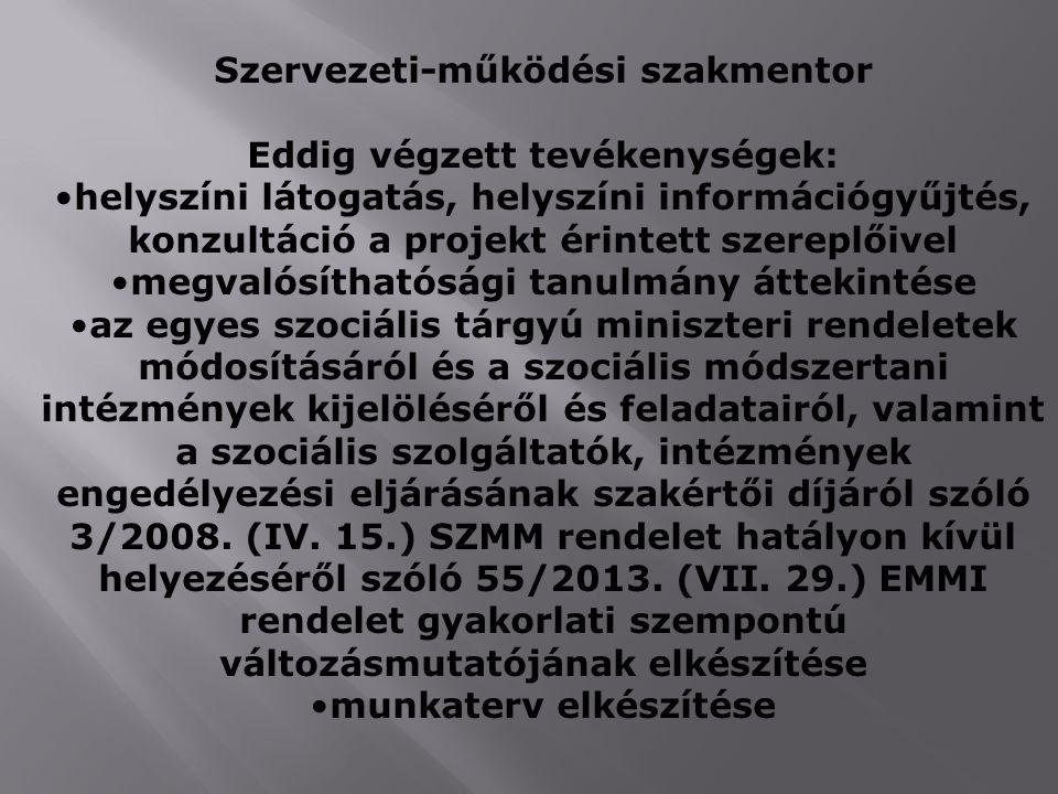 Szervezeti-működési szakmentor Eddig végzett tevékenységek: