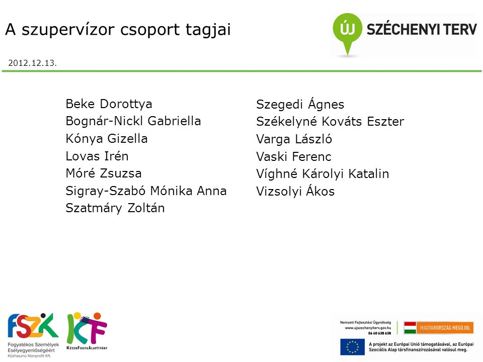 A szupervízor csoport tagjai 2012.12.13.