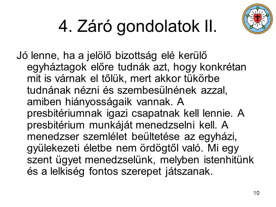 4. Záró gondolatok II.