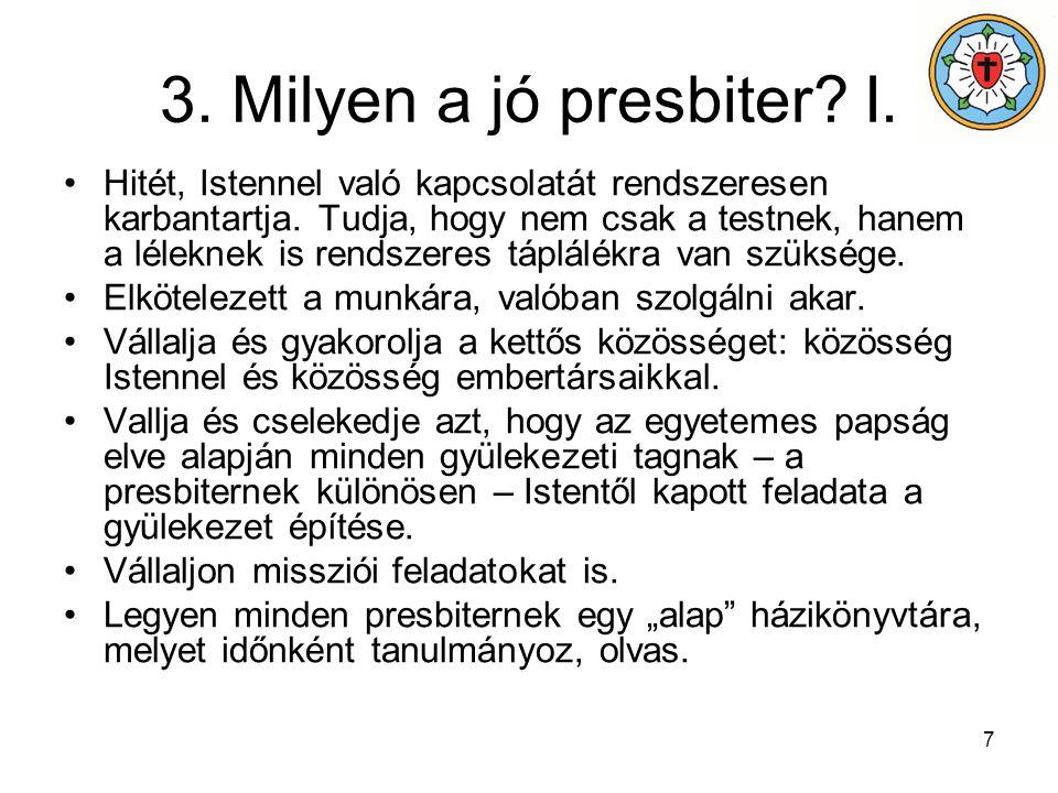 3. Milyen a jó presbiter I.