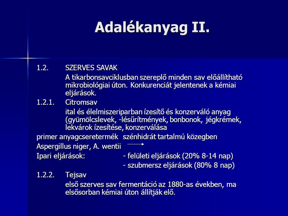 Adalékanyag II. 1.2. SZERVES SAVAK