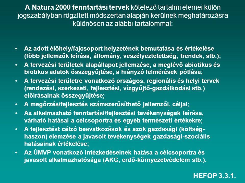 A Natura 2000 fenntartási tervek kötelező tartalmi elemei külön jogszabályban rögzített módszertan alapján kerülnek meghatározásra különösen az alábbi tartalommal: