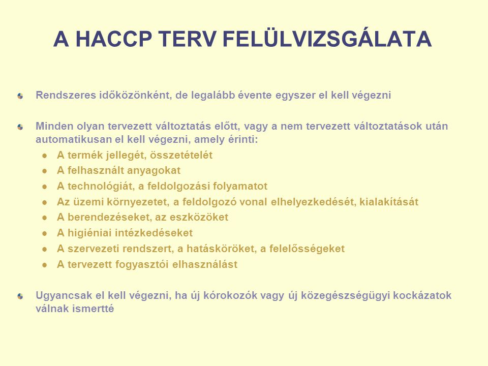 A HACCP TERV FELÜLVIZSGÁLATA