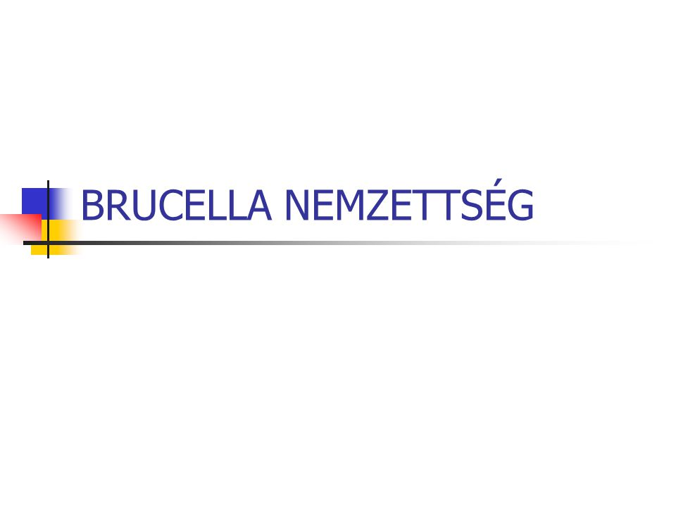 BRUCELLA NEMZETTSÉG
