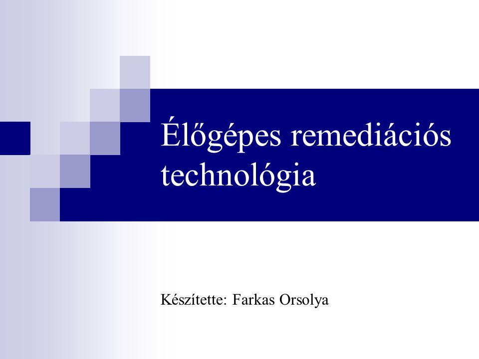 Élőgépes remediációs technológia