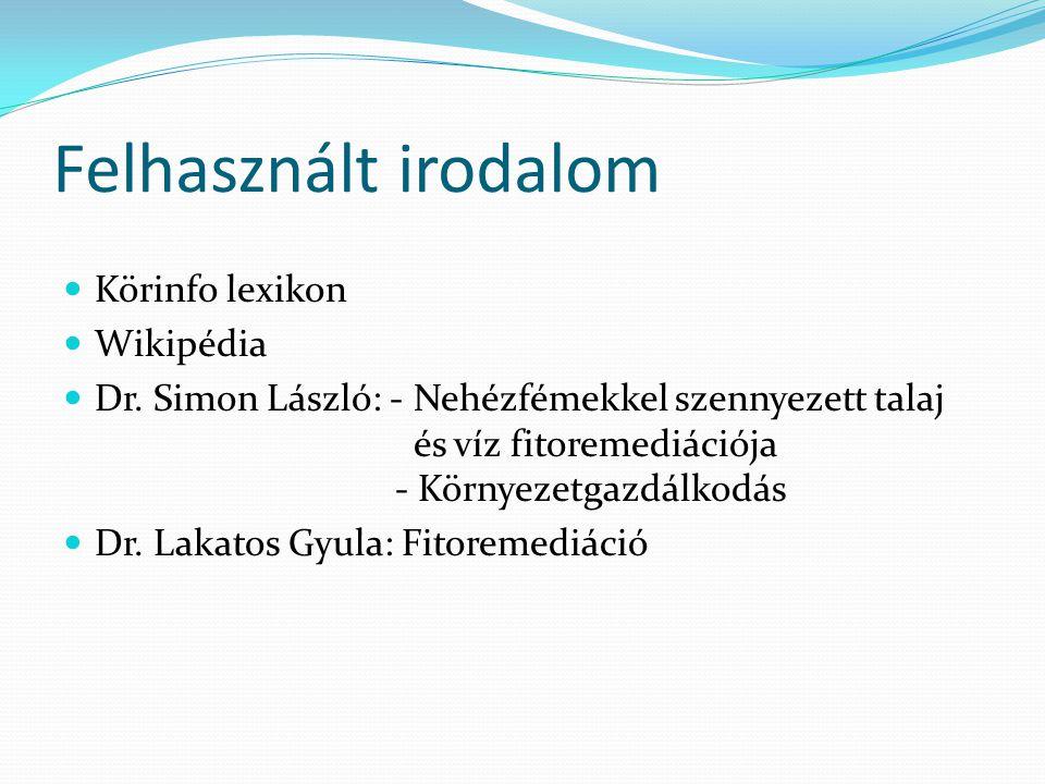 Felhasznált irodalom Körinfo lexikon Wikipédia