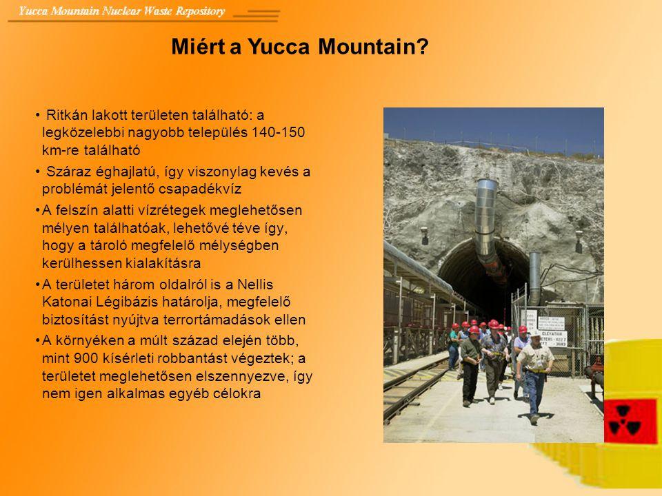 Miért a Yucca Mountain Ritkán lakott területen található: a legközelebbi nagyobb település 140-150 km-re található.