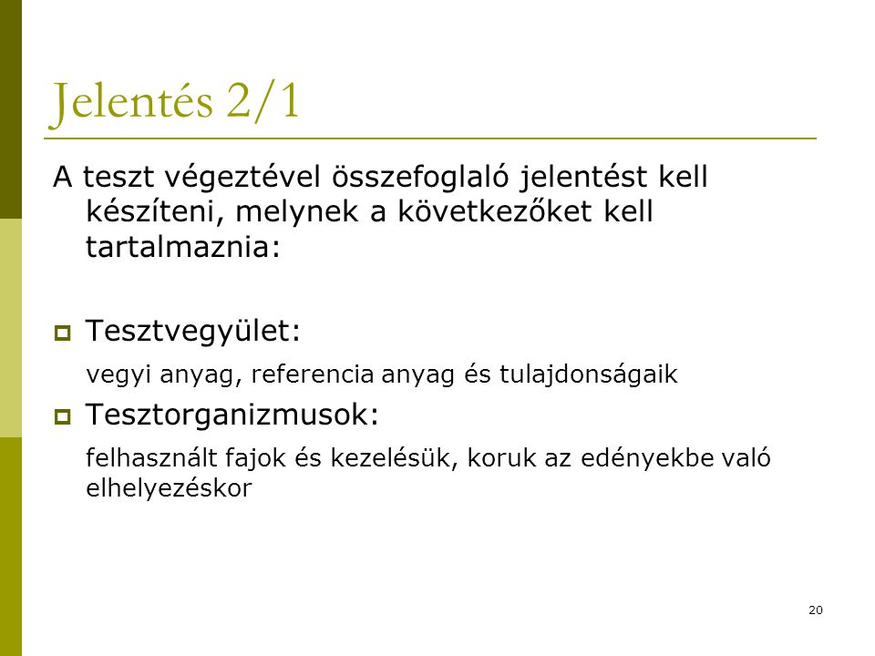 Jelentés 2/1 A teszt végeztével összefoglaló jelentést kell készíteni, melynek a következőket kell tartalmaznia: