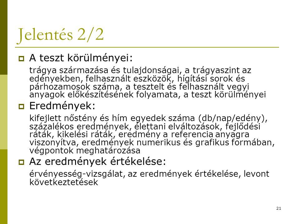 Jelentés 2/2 A teszt körülményei: