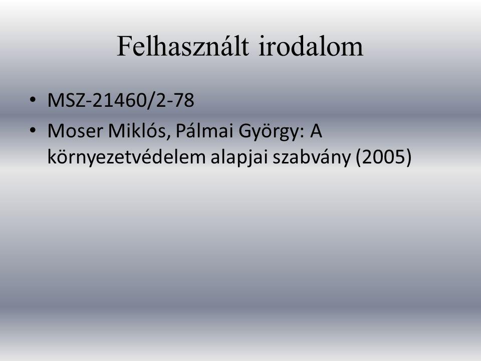 Felhasznált irodalom MSZ-21460/2-78
