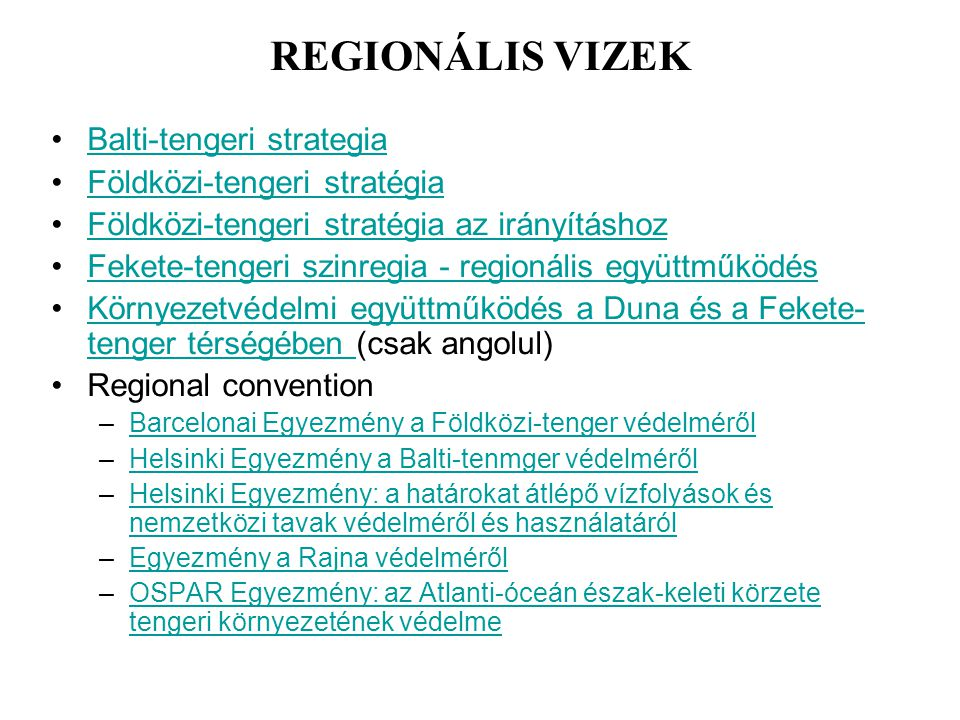 REGIONÁLIS VIZEK Balti-tengeri strategia Földközi-tengeri stratégia