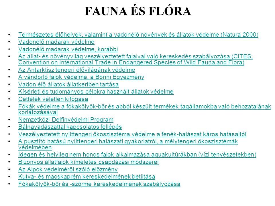 FAUNA ÉS FLÓRA Természetes élőhelyek, valamint a vadonélő növények és állatok védelme (Natura 2000)