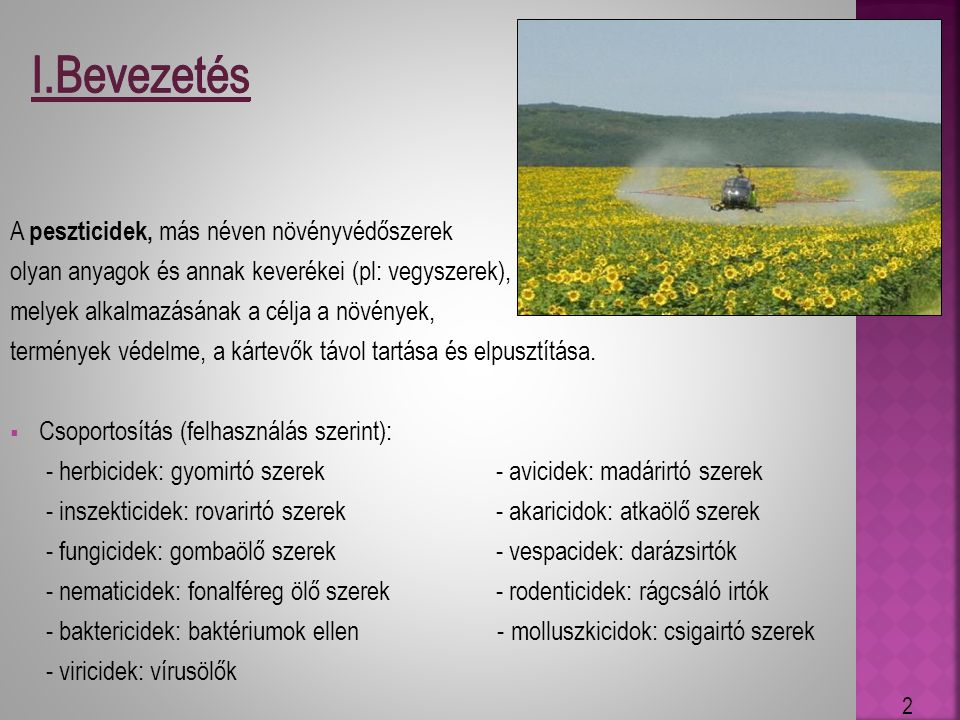 I.Bevezetés A peszticidek, más néven növényvédőszerek
