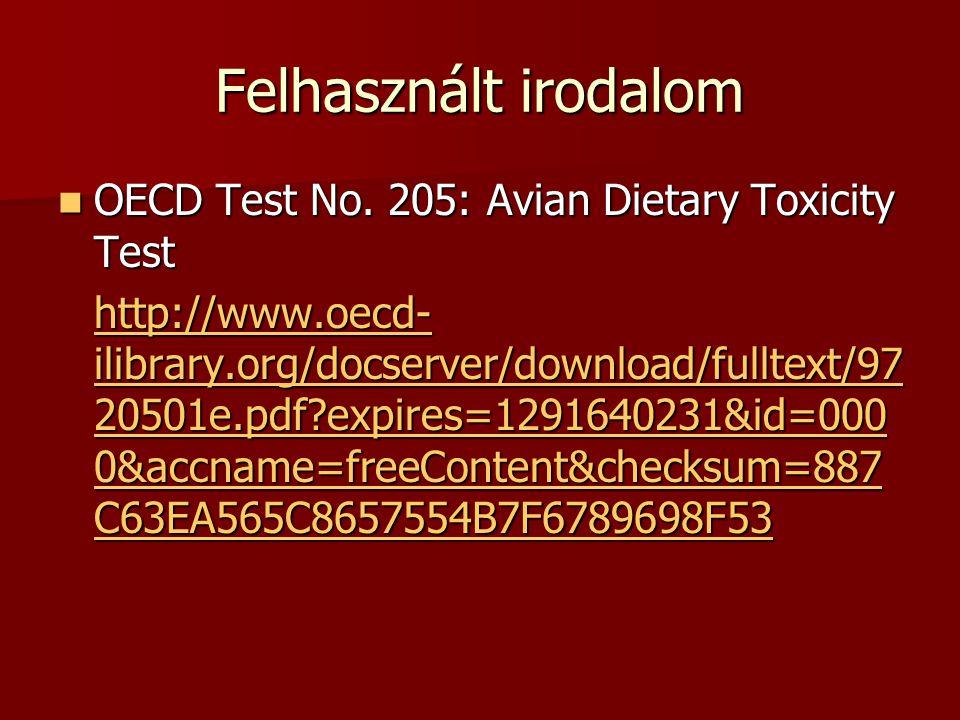 Felhasznált irodalom OECD Test No. 205: Avian Dietary Toxicity Test