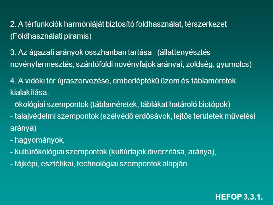 2. A térfunkciók harmóniáját biztosító földhasználat, térszerkezet (Földhasználati piramis)