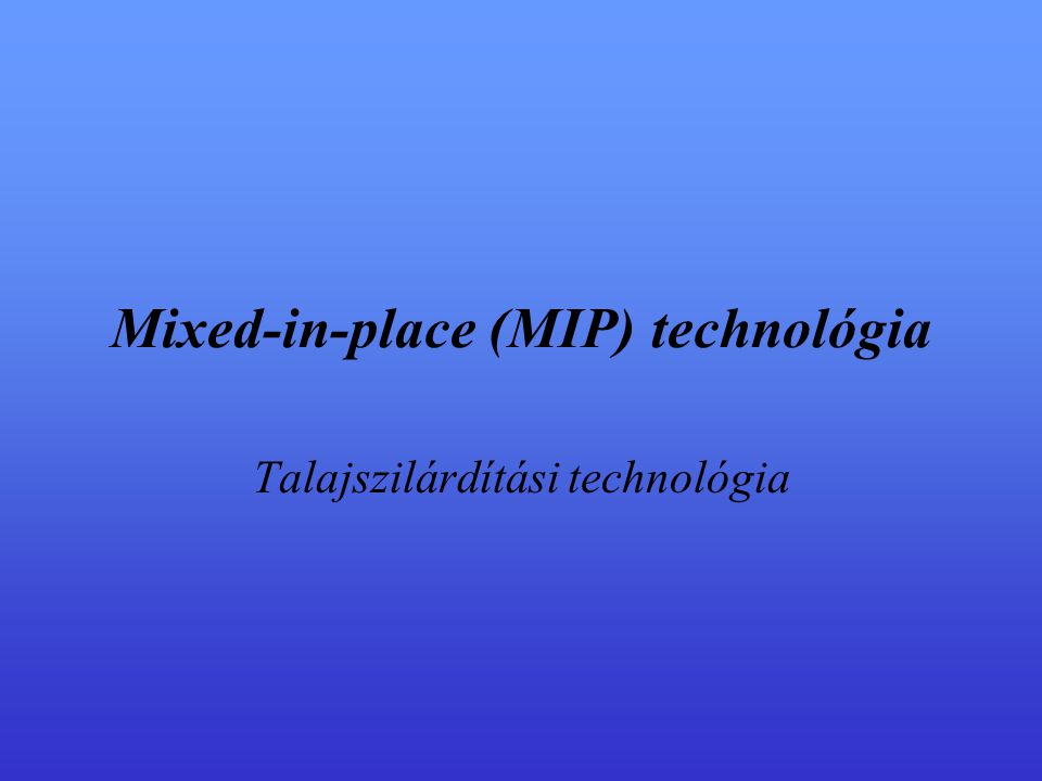 Mixed-in-place (MIP) technológia
