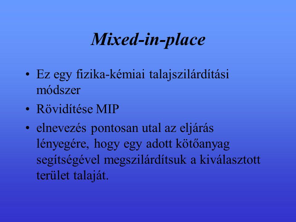 Mixed-in-place Ez egy fizika-kémiai talajszilárdítási módszer