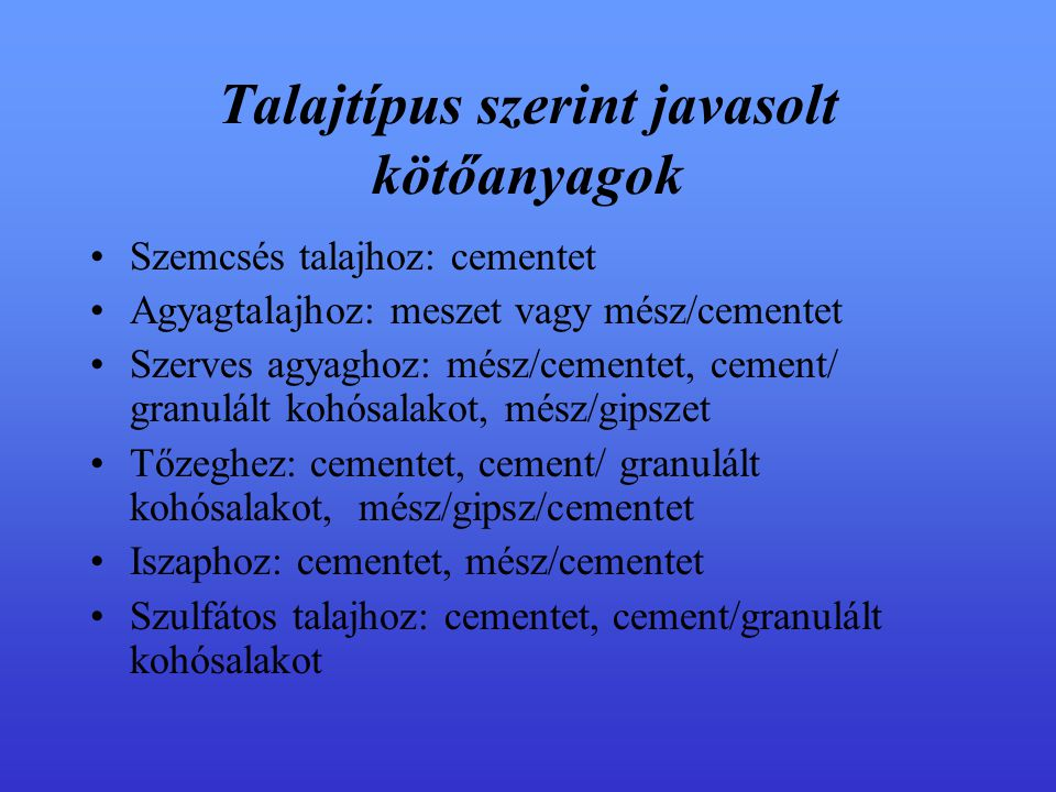 Talajtípus szerint javasolt kötőanyagok