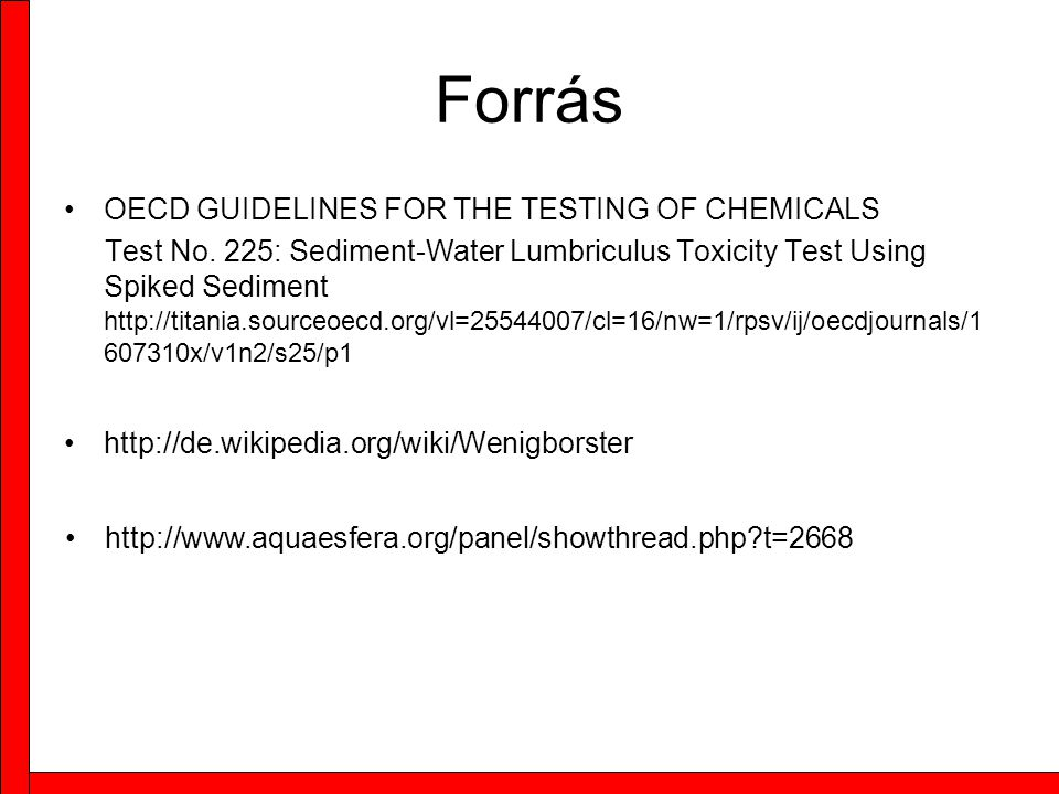 Forrás OECD GUIDELINES FOR THE TESTING OF CHEMICALS