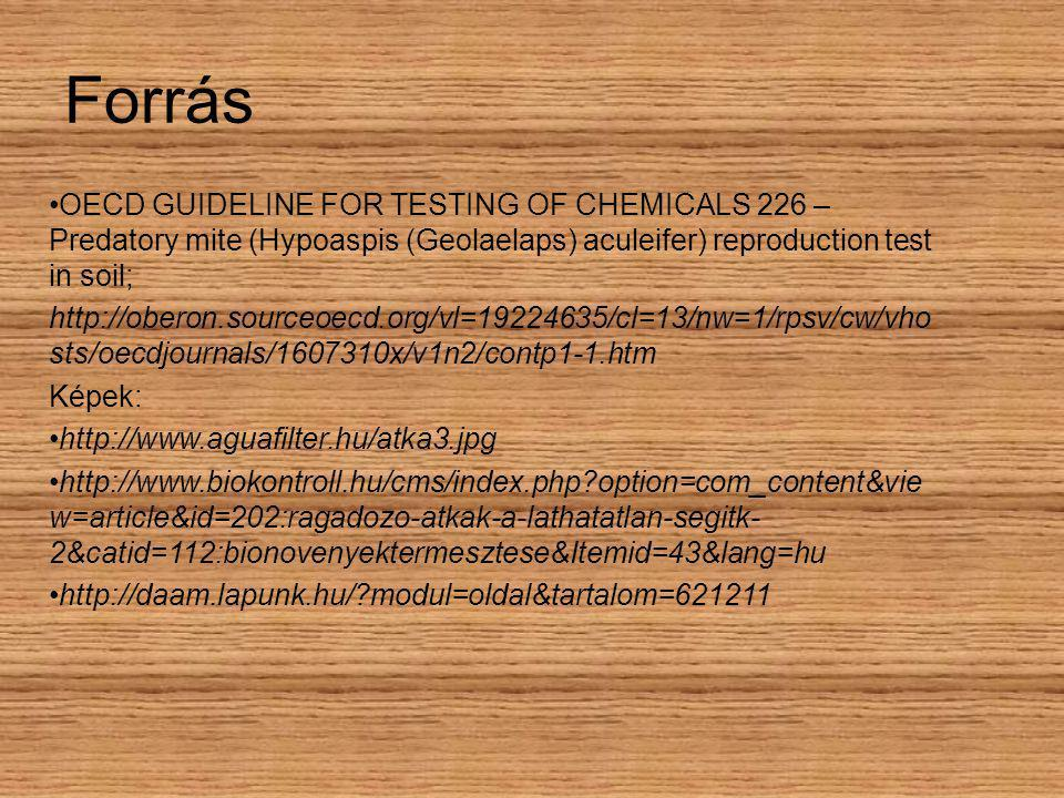 Forrás OECD GUIDELINE FOR TESTING OF CHEMICALS 226 – Predatory mite (Hypoaspis (Geolaelaps) aculeifer) reproduction test in soil;