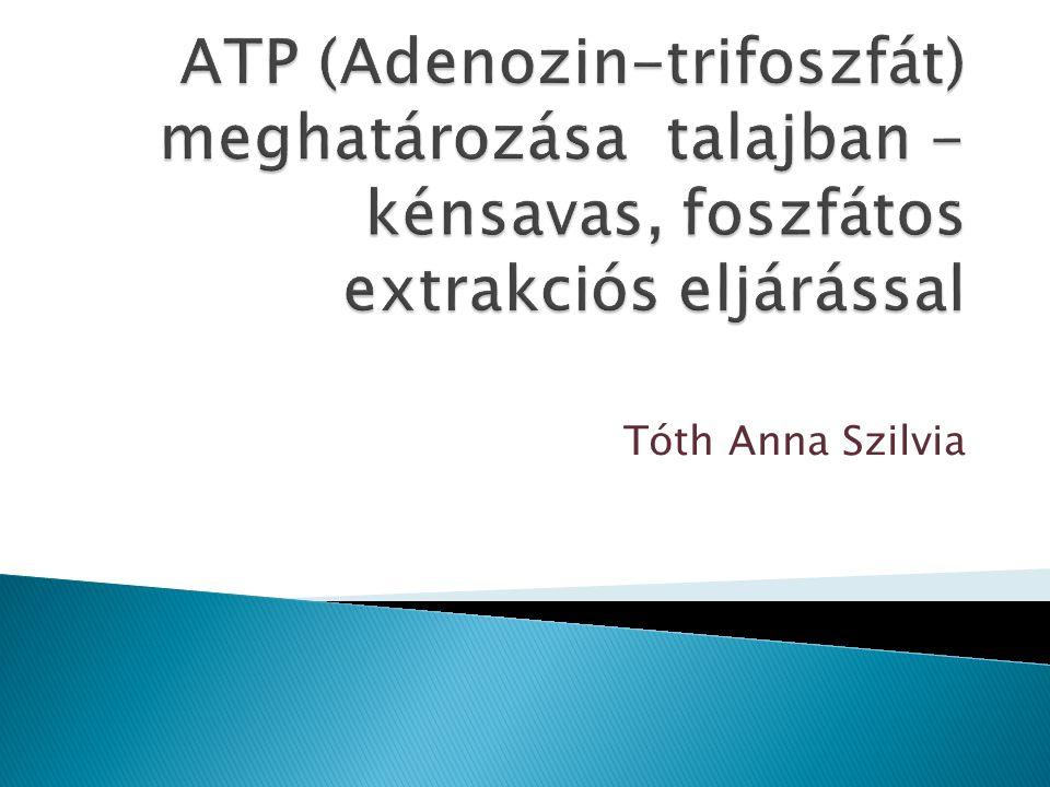 ATP (Adenozin-trifoszfát) meghatározása talajban - kénsavas, foszfátos extrakciós eljárással