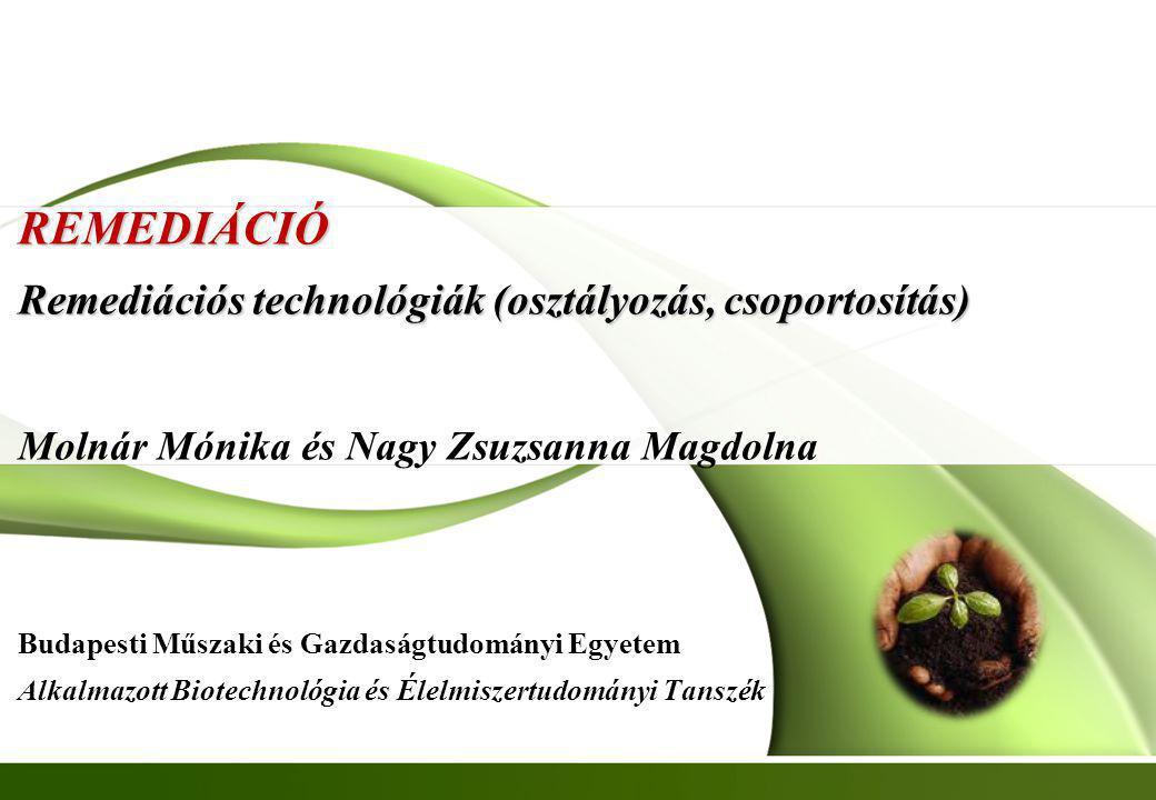 REMEDIÁCIÓ Remediációs technológiák (osztályozás, csoportosítás)
