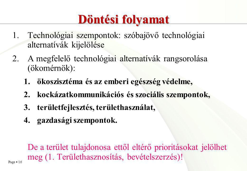 Döntési folyamat Technológiai szempontok: szóbajövő technológiai alternatívák kijelölése.