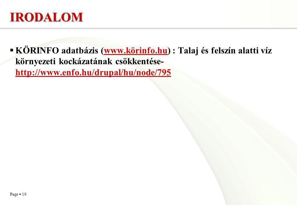 IRODALOM KÖRINFO adatbázis (www.körinfo.hu) : Talaj és felszín alatti víz környezeti kockázatának csökkentése- http://www.enfo.hu/drupal/hu/node/795.