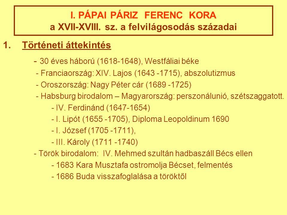 I. PÁPAI PÁRIZ FERENC KORA a XVII-XVIII. sz. a felvilágosodás századai