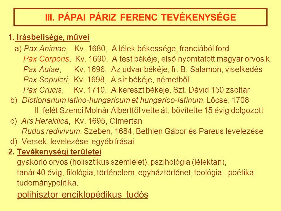 III. PÁPAI PÁRIZ FERENC TEVÉKENYSÉGE