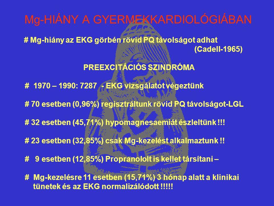 Mg-HIÁNY A GYERMEKKARDIOLÓGIÁBAN