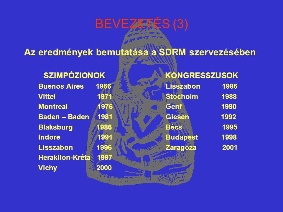 BEVEZETÉS (3) Az eredmények bemutatása a SDRM szervezésében