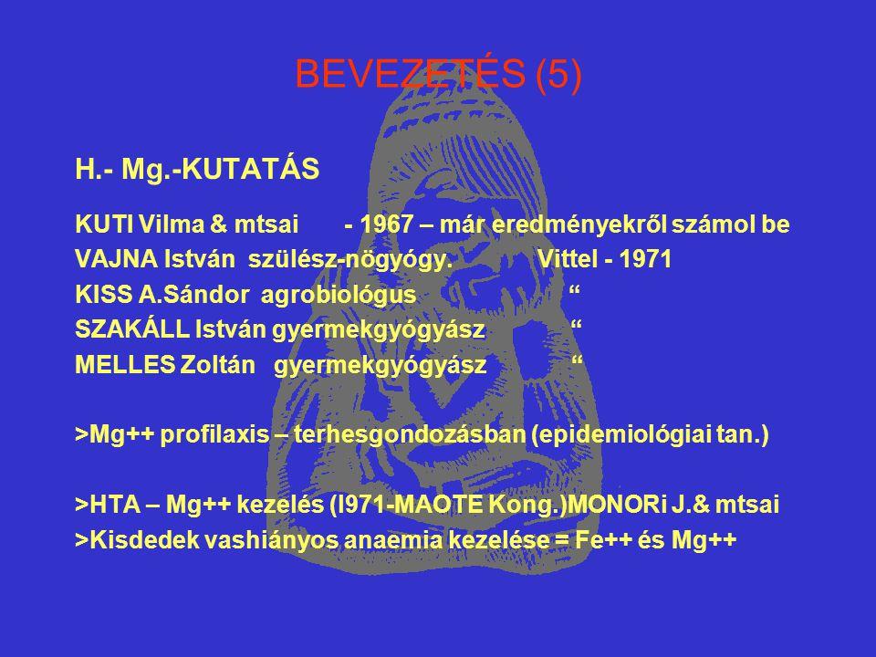 BEVEZETÉS (5) H.- Mg.-KUTATÁS