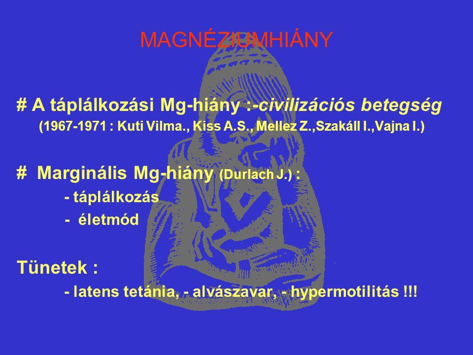 MAGNÉZIUMHIÁNY # A táplálkozási Mg-hiány :-civilizációs betegség