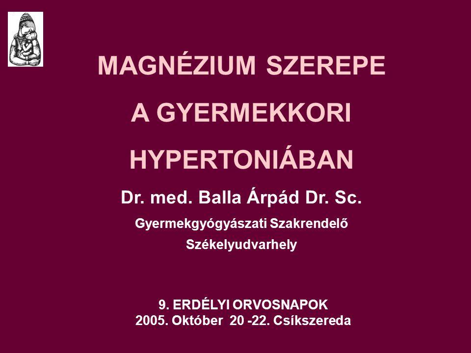 MAGNÉZIUM SZEREPE A GYERMEKKORI HYPERTONIÁBAN