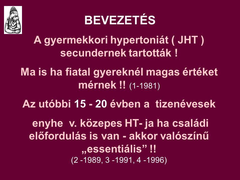 BEVEZETÉS A gyermekkori hypertoniát ( JHT ) secundernek tartották !